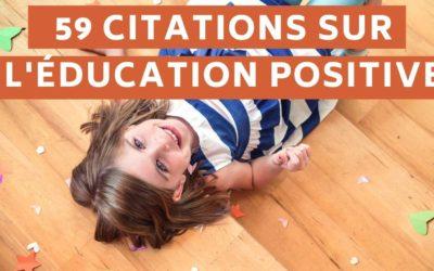 Parentalité Positive : 59 Citations Bienveillantes pour vous rebooster !